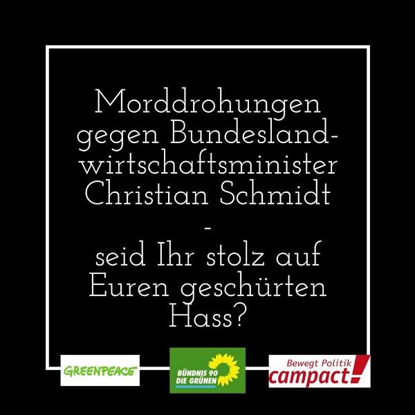 Morddrohungen gegen Schmidt! Seid ihr stolz darauf, Grennpeace, Grüne und Campact?