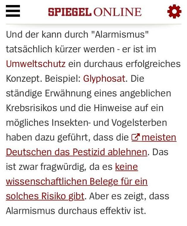 """Und der kann durch """"Alarmismus"""" tatsächlich kürzer werden - er ist im Umweltschutz ein durchaus erfolgreiches Konzept. Beispiel: Glyphosat. Die ständige Erwähnung eines angeblichen Krebsrisikos und die Hinweise auf ein mögliches Insekten- und Vogelsterben haben dazu geführt, dass die meisten Deutschen das Pestizid ablehnen. Das ist zwar fragwürdig, da es keine wissenschaftlichen Belege für ein solches Risiko gibt. Aber es zeigt, dass Alarmismus durchaus effektiv ist."""