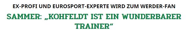 """EX-PROFI UND EUROSPORT-EXPERTE WIRD ZUM WERDER-FAN SAMMER: """"KOHFELDT IST EIN WUNDERBARER TRAINER"""""""
