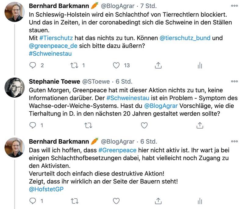 Bernhard Barkmann bei Twitter: Das will ich hoffen, dass #Greenpeace hier nicht aktiv ist. Ihr wart ja bei einigen Schlachthofbesetzungen dabei, habt vielleicht noch Zugang zu den Aktivisten. Verurteilt doch einfach diese destruktive Aktion! Zeigt, dass ihr wirklich an der Seite der Bauern steht!